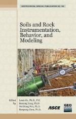 Soils and Rock Instrumentation, Behavior, and Modeling: Selected Papers from the 2009 Geohunan International Conference, August 3-6, 2009, Changsha, H - American Society of Civil Engineers, Boming Tang, Weihong Wei, Renpeng Chen, American Society of Civil Engineers, Changsha li gong da xue Staff