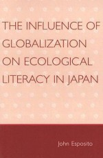 The Influence of Globalization on Ecological Literacy in Japan - John L. Esposito