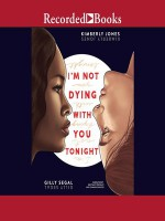 I'm Not Dying With You Tonight - Kimberly Jones, Channie Waites, Brittany Pressley, Gilly Segal