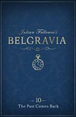 Julian Fellowes's Belgravia Episode 10: The Past Comes Back - Julian Fellowes