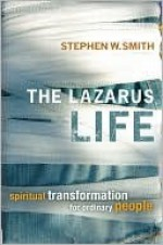 The Lazarus Life - Stephen Smith