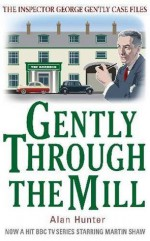 Gently Through The Mill - Alan Hunter