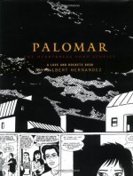 Palomar: The Heartbreak Soup Stories - Gilbert Hernández