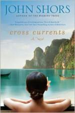 Cross Currents - John Shors