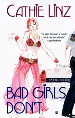 Bad Girls Don't - Cathie Linz