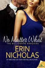 No Matter What (The Billionaire Bargains Book 1) - Erin Nicholas