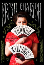 The Voodoo Killings: A Kincaid Strange Novel - Kristi Charish