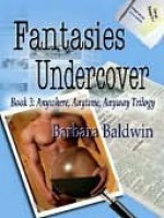 Fantasies Undercover - Barbara Baldwin, Chere Gruver