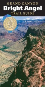 Grand Canyon Bright Angel Trail Guide - Scott Thybony