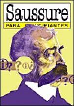 Saussure - Para Principiantes - Terence Gordon
