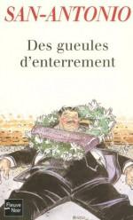 Des gueules d'enterrement (San-Antonio) (French Edition) - San-Antonio