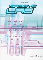 Groove Lab: Trumpet [With CD (Audio)] - Nancy Faber