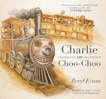 Charlie the Choo-Choo: From the world of The Dark Tower - Beryl Evans, Ned Dameron