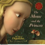 The Tale of Despereaux Movie Tie-In Storybook: The Mouse and the Princess - Candlewick Press