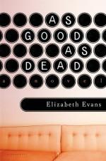 As Good as Dead - Elizabeth Evans