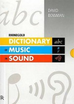 Rhinegold Dictionary of Music in Sound - David Bowman, Lucien Jenkins