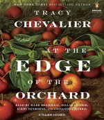 At the Edge of the Orchard - Cassandra Morris, Kirby Heyborne, Hillary Huber, Mark Bramhall, Tracy Chevalier