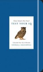 How Smart Are You? Test Your IQ (Know Yourself) - Thomas J. Craughwell