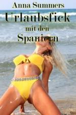 Urlaubsfick mit den Spaniern (Hardcore Ehebruch Besamungs Erotik) (German Edition) - Anna Summers