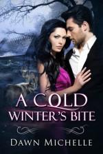 A Cold's Winter's Bite - Dawn Michelle