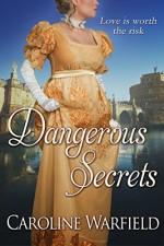 Dangerous Secrets - Caroline Warfield