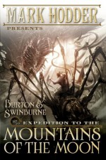 Expedition to the Mountains of the Moon - Mark Hodder
