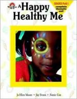 A Happy Healthy Me - Joy Evans, Nonie Cox, Jo Ellen Moore