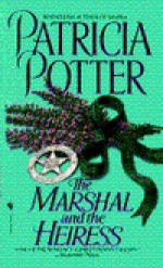 The Marshall and the Heiress - Patricia Potter