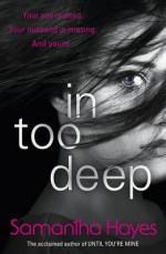 In Too Deep - Samantha Hayes