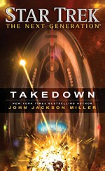 Star Trek: The Next Generation: Takedown - John Jackson Miller
