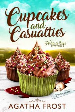 Cupcakes and Casualties - Agatha Frost