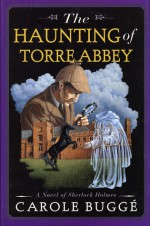 The Haunting of Torre Abbey: A Novel of Sherlock Holmes - C.E. Lawrence