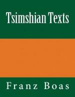 Tsimshian Texts: The original edition of 1902 - Franz Boas