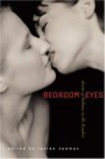 Bedroom Eyes: Stories of Lesbians in the Boudoir - Lesléa Newman
