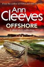 Offshore: a short story collection - Ann Cleeves