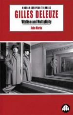 Gilles Deleuze: Vitalism and Multiplicity - John Marks