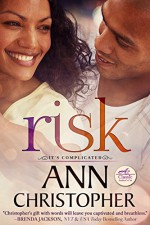 Risk (It's Complicated Book 2) - Ann Christopher