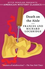 Death on the Aisle: A Mr. & Mrs. North Mystery - Otto Penzler, Frances Lockridge, Richard Lockridge