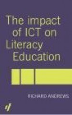 The Impact of Ict on Literacy Education - Richard Andrews