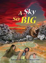 A Sky So Big - Karl Beckstrand, Ransom A. Wilcox