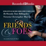 Friends & Foes - ReShonda Tate Billingsley, Victoria Christopher Murray, Patricia R. Floyd
