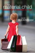 The Material Child - David Buckingham