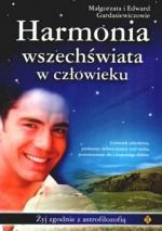 Harmonia wszechświata w człowieku - Edward Gardasiewicz, Małgorzata Gardasiewicz