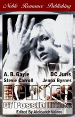 Echoes of Possibilities - Jenna Byrnes, D.C. Juris, A.B. Gayle, Stevie Carroll