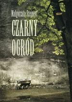 Czarny ogród - Małgorzata Szejnert