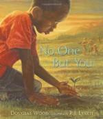 No One But You - Douglas Wood, P.J. Lynch