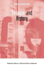 Deleuze and History - Jeffrey A. Bell, Claire Colebrook