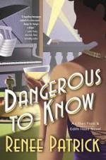 Dangerous To Know - Renee Patrick