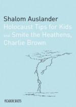 Picador Shots Holocaust Tips For Kids (Picador Shots) - Shalom Auslander