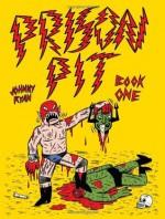 Prison Pit, Vol. 1 - Johnny Ryan